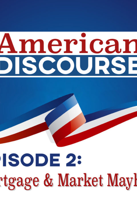 Episode #2: Mortgage & Market Mayhem