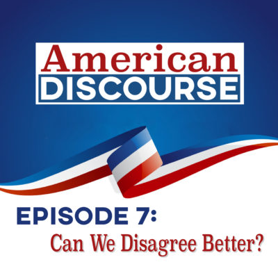 Episode #7: Can We Disagree Better?