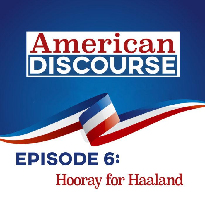 Episode #6: Hooray for Haaland