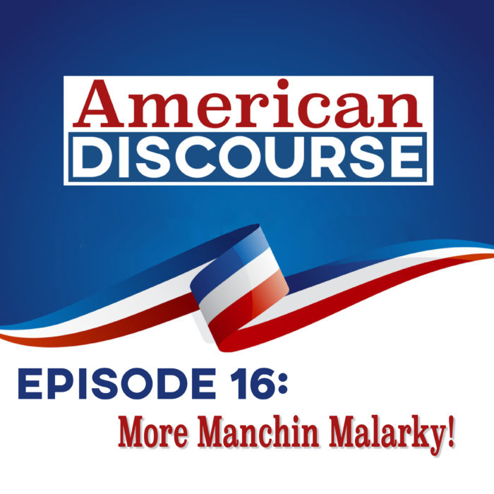 Episode 16: More Manchin Malarky