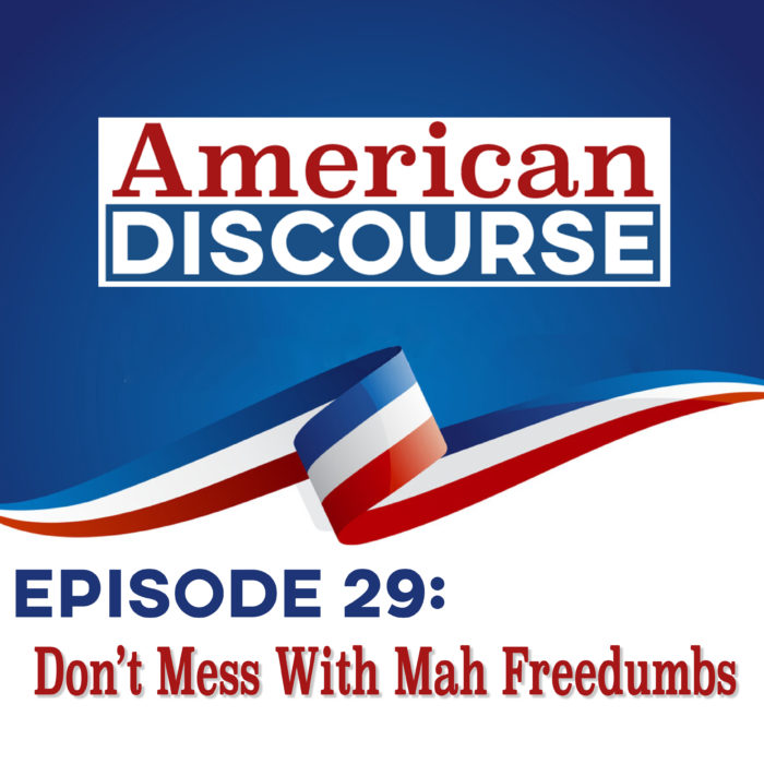 Episode 29: Don't Mess With Mah Freedumbs